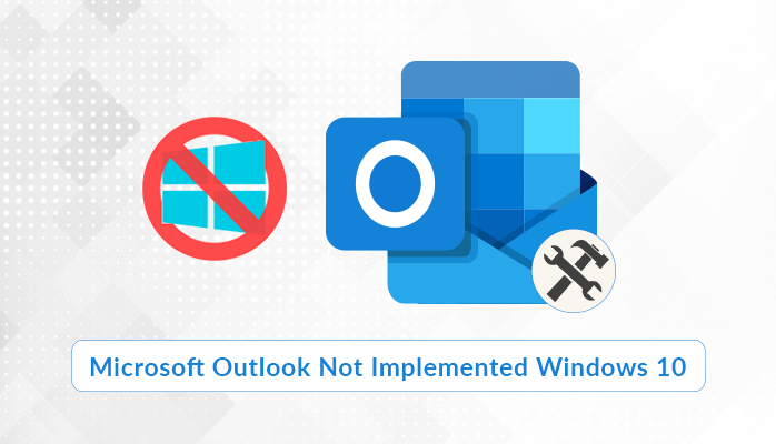 Microsoft Outlook Not Implemented Windows 10